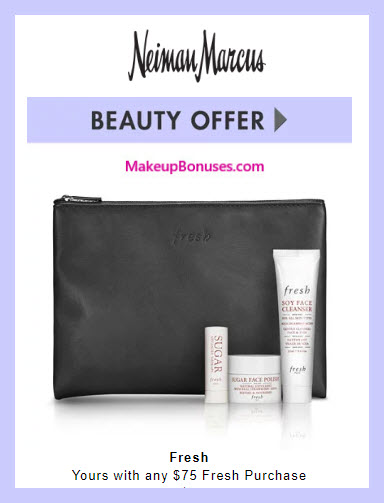 Receive a free 4-pc gift with $75 Fresh purchase