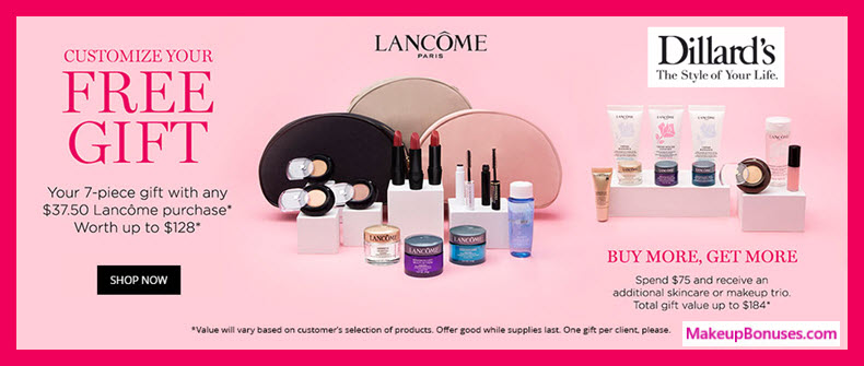 Receive your choice of 7-pc gift with $37.5 Lancôme purchase #Dillards