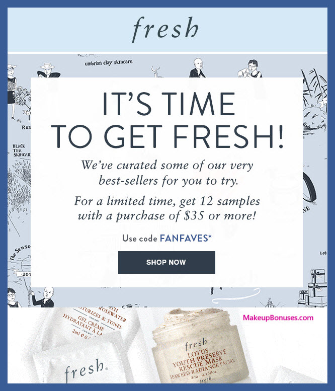 Receive a free 12-pc gift with $35 Fresh purchase #freshbeauty