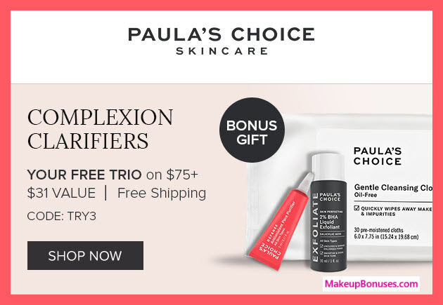 Receive a free 3-pc gift with $75 PAULA'S CHOICE purchase #PaulasChoice