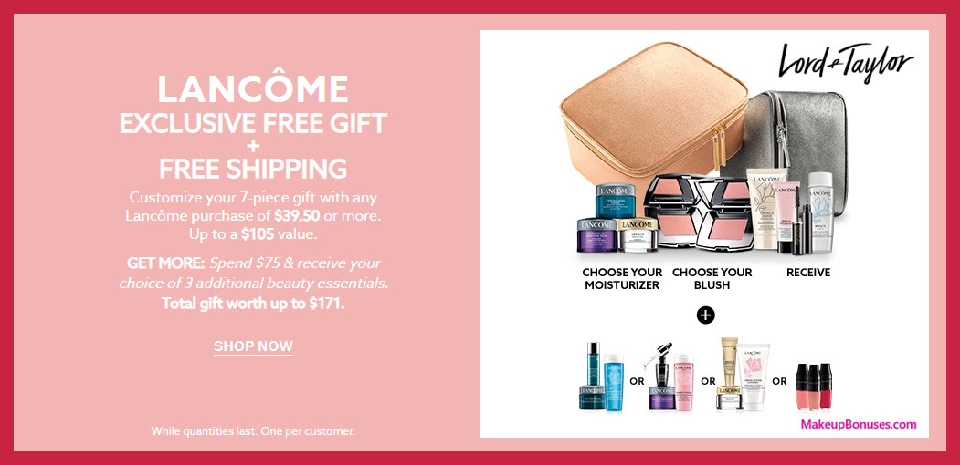 Receive your choice of 7-pc gift with $39.5 Lancôme purchase #LordAndTaylor