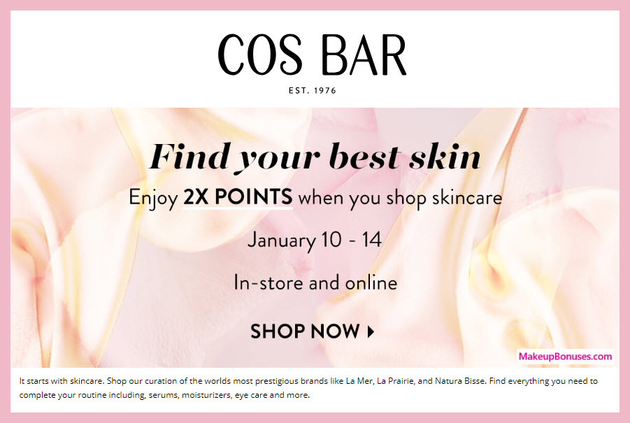 "Cos Bar ""Find Your Best Skin"" 2x Points Multiplier on Skincare #CosBar #BeautyElevated #MakeupBonuses"